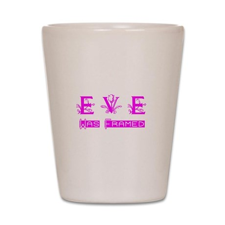 Eve was Framed Shot Glass