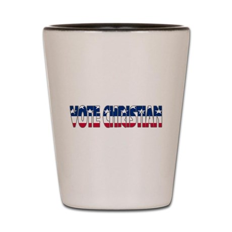 Vote Christian Shot Glass