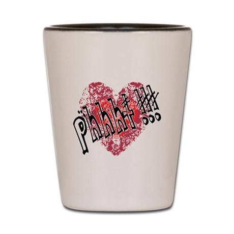 'Valentines Love - Phhht !!! Shot Glass