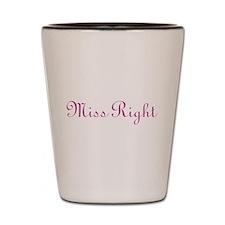 Miss Right Shot Glass