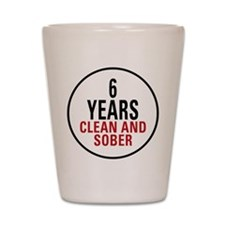 6 Years Clean & Sober Shot Glass