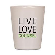 Live Love Counsel Shot Glass