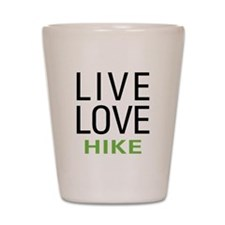 Live Love Hike Shot Glass
