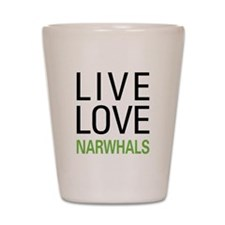 Live Love Narwhals Shot Glass