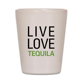 Live Love Tequila Shot Glass
