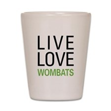 Live Love Wombats Shot Glass