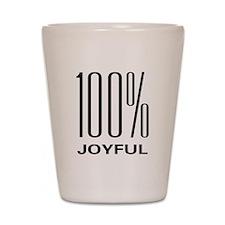 100 Percent Joyful Shot Glass