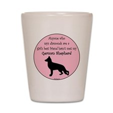 Girls Best Friend - GSD Shot Glass