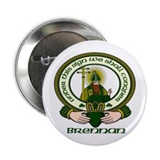 "Brennan Clan Motto 2.25"" Button (10 pack)"