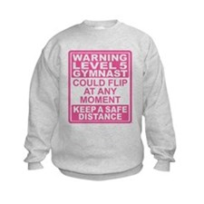 Warning Gymnast May Flip Sweatshirt