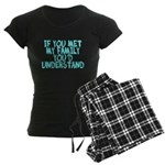 If You Met My Family You'd Un Women's Dark Pajamas