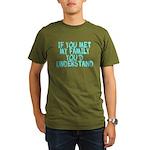 If You Met My Family You'd Un Organic Men's T-Shir