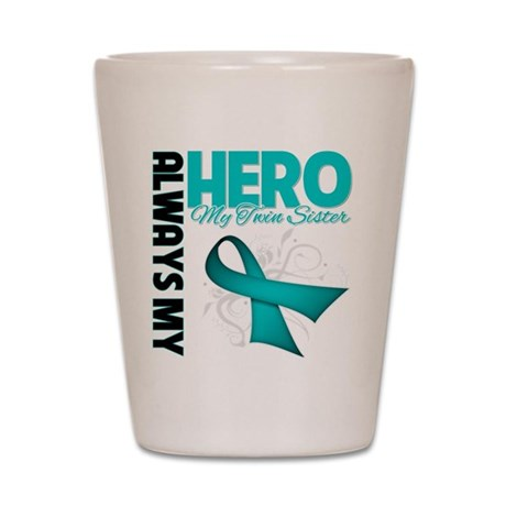 Ovarian Cancer Hero TwinSister Shot Glass