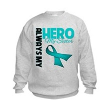 Ovarian Cancer Hero Sister Sweatshirt