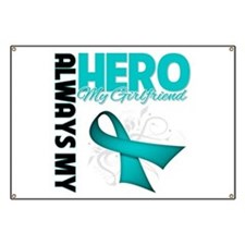 Ovarian Cancer Hero Girlfriend Banner