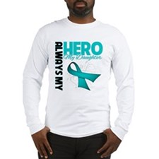 Ovarian Cancer Hero Daughter Long Sleeve T-Shirt