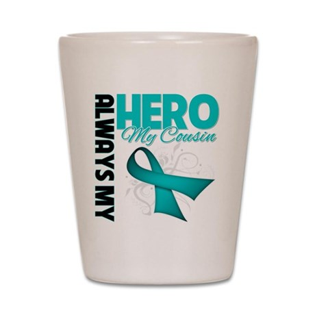 Ovarian Cancer Hero Cousin Shot Glass