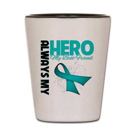 Ovarian Cancer Hero Best Friend Shot Glass