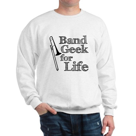 Trombone Band Geek Sweatshirt