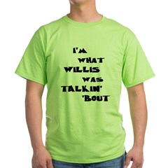 Willis talkin' 'bout T-Shirt