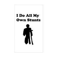I Do My Own Stunts Decal