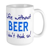 Live Without Wine or Beer No Mug