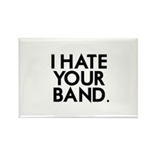 I Hate Your Band Rectangle Magnet (10 pack)