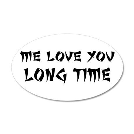 Love You Long Time 22x14 Oval Wall Peel