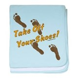 Take off your shoes baby blanket