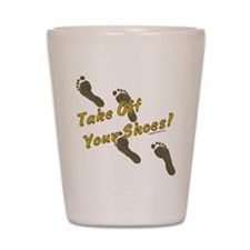 Take off your shoes Shot Glass