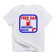 Free Gas Around Back Shirt T- Infant T-Shirt