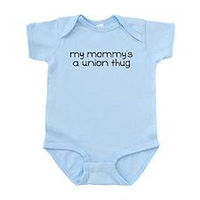 My Mommy is a Union Thug Infant Bodysuit