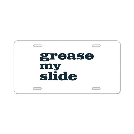 Grease My Slide Aluminum License Plate