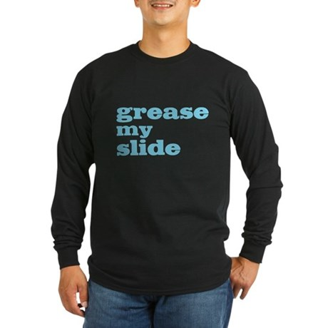 Grease My Slide Long Sleeve Dark T-Shirt