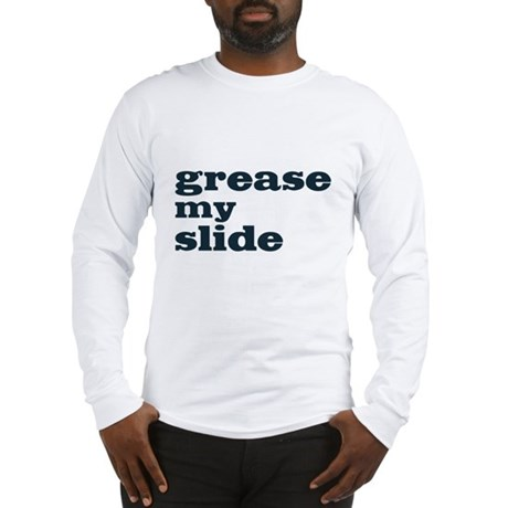 Grease My Slide Long Sleeve T-Shirt