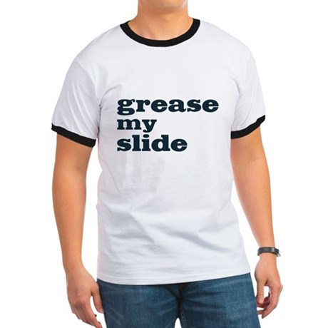 Grease My Slide Ringer T