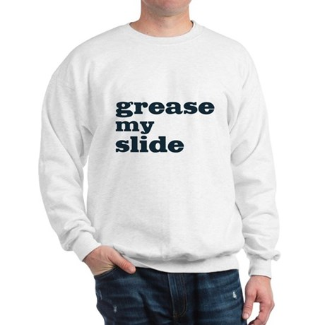 Grease My Slide Sweatshirt