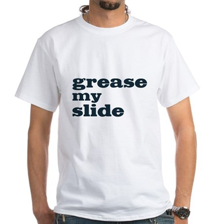 Grease My Slide White T-Shirt