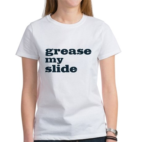 Grease My Slide Women's T-Shirt