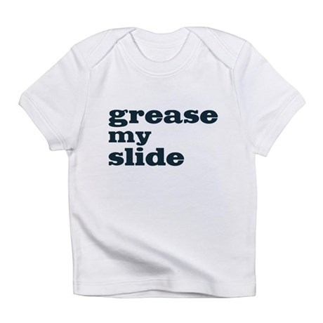 Grease My Slide Infant T-Shirt
