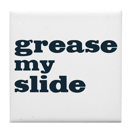 Grease My Slide Tile Coaster