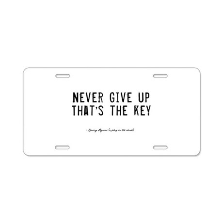 Give Up Quote Aluminum License Plate