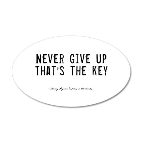 Give Up Quote 38.5 x 24.5 Oval Wall Peel
