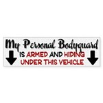 My Personal Bodyguard Bumper Sticker