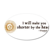 Elizabeth Beheading Quote 22x14 Oval Wall Peel