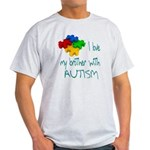 I love my brother with autism Light T-Shirt