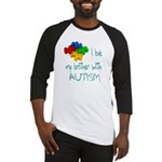 I love my brother with autism Baseball Jersey