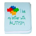 I love my brother with autism baby blanket