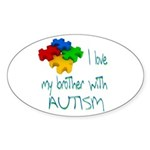 I love my brother with autism Sticker (Oval 10 pk)