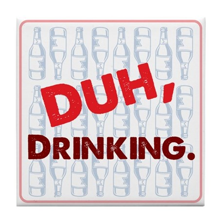Duh, Drinking Beverage Coaster